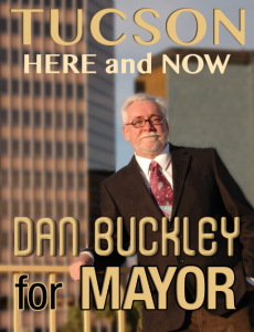Write in Daniel Buckley for Tucson Mayor